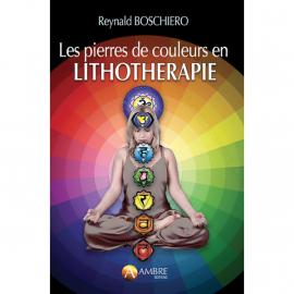 Les pierres de coululeurs en lithothérapie par Reynald G. Boschiero