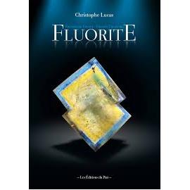 Fluorite , trésors de France de Christophe Lucas